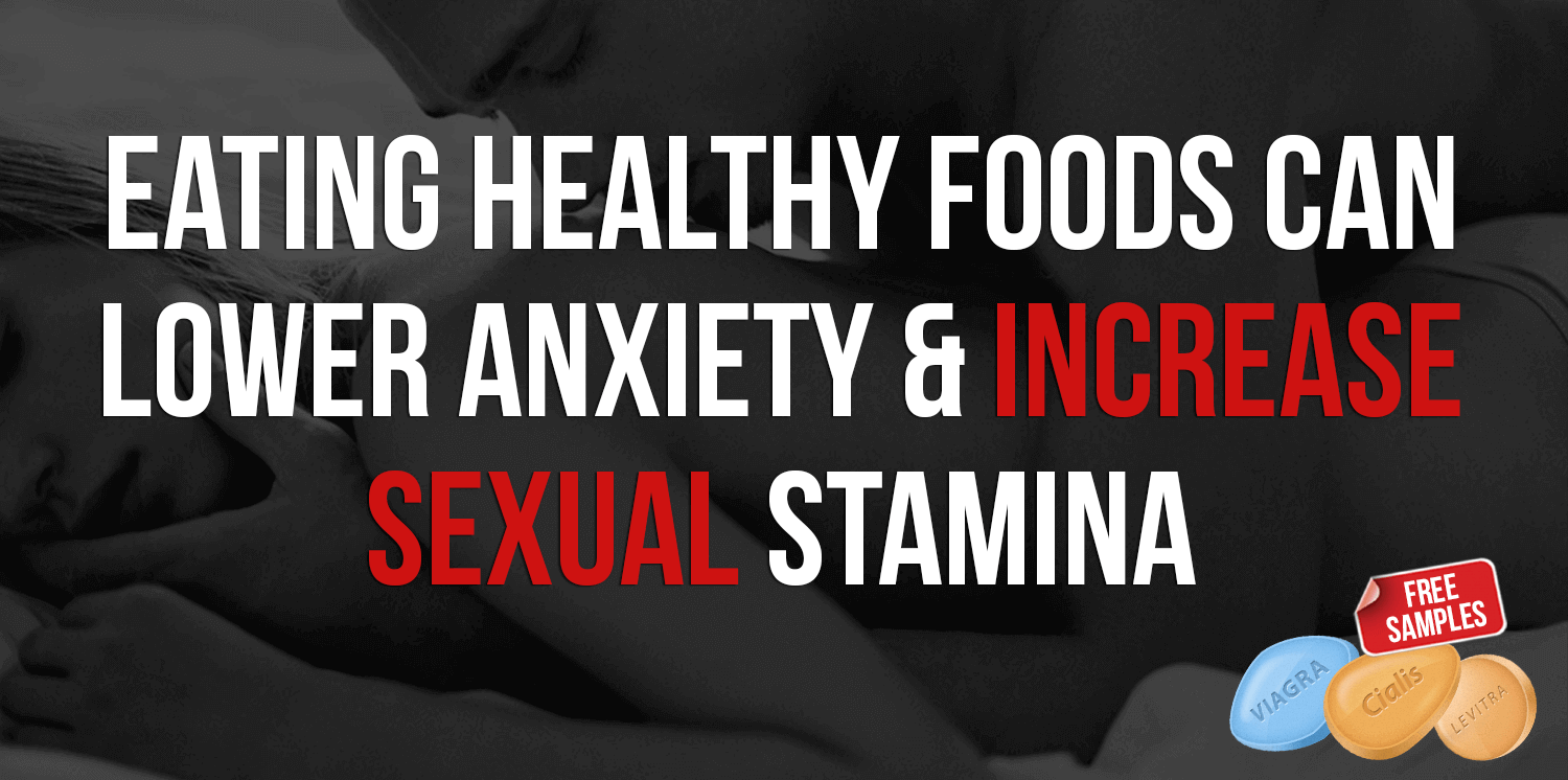 Eating Healthy Foods Can Increase Sexual Stamina & Lower Anxiety