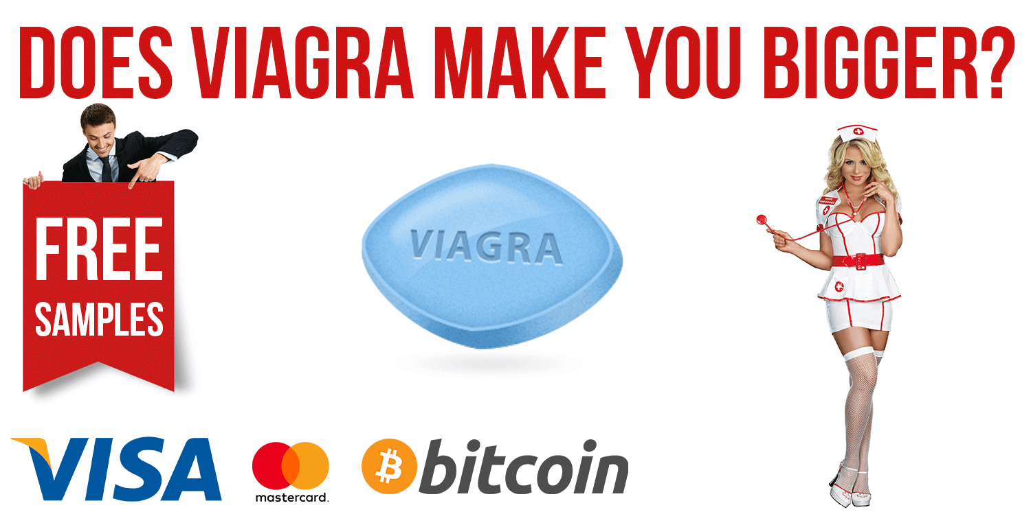 Does Viagra Make Your Penis Bigger