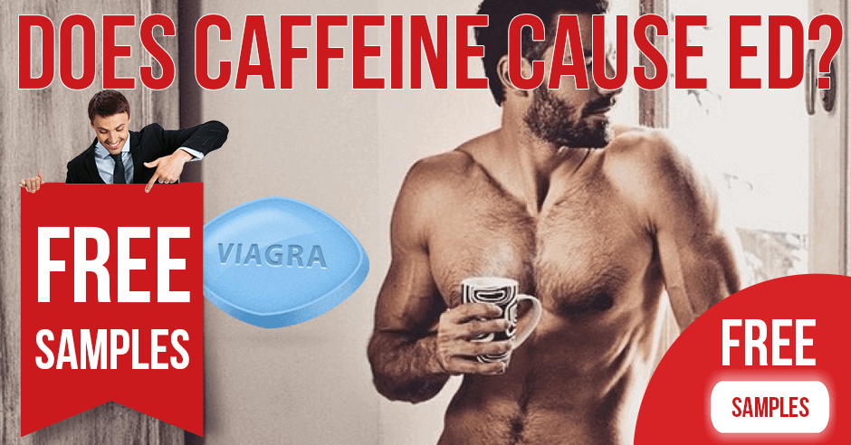 Does Caffeine Cause Erectile Dysfunction