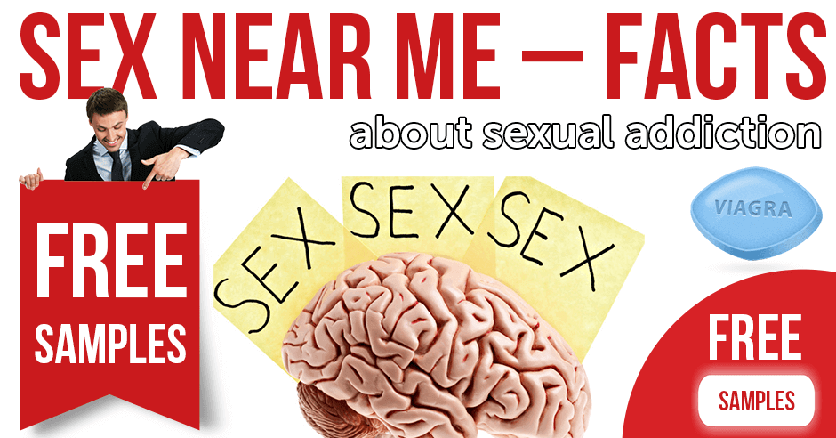 Sex near me - facts about sexual addiction